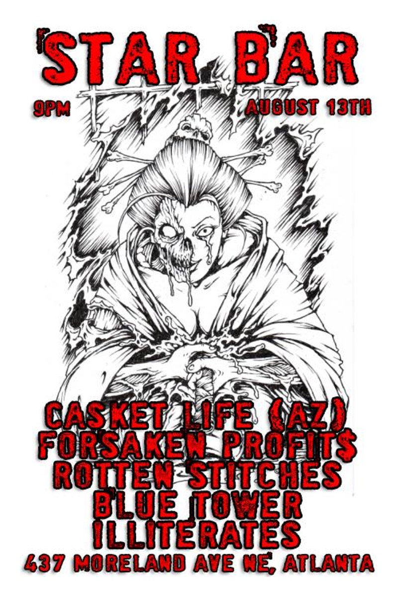 CASKET LIFE + FORSAKEN PROFIT$ + ROTTEN STITCHES + BLUE TOWER + ILLITERATES — August 13, 2014 — The Star Community Bar, Atlanta, GA
