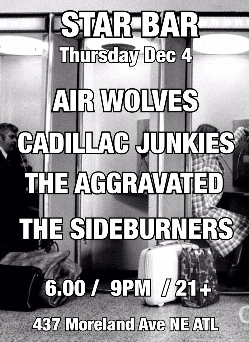 Air Wolves + Cadillac Junkies + The Aggravated + Sideburners — December 4, 2014 — The Star Community Bar, Atlanta, GA