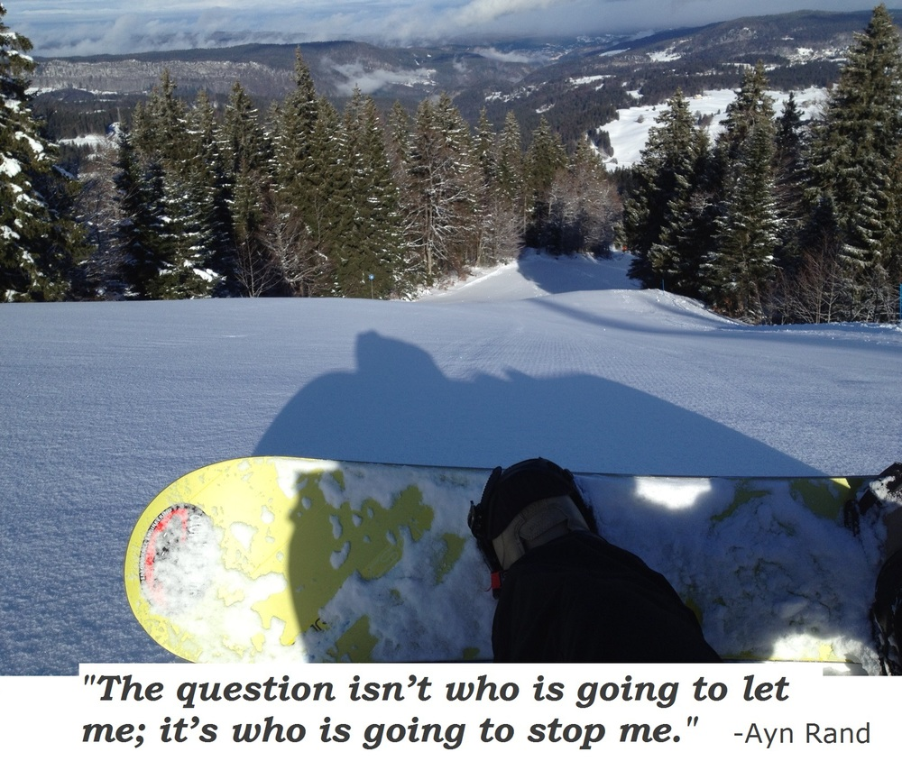 Boarding pristine les Rousses Feb 4 2014 - Ayn Rand quote 1.jpg