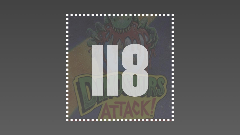 H.I. #118: Dinosaurs Attack!