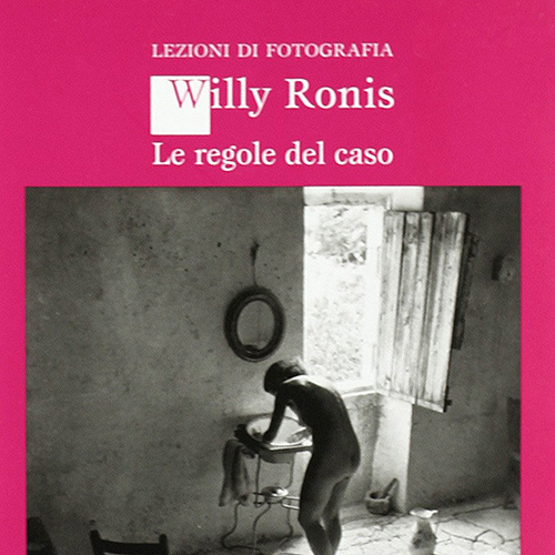 Willy Ronis - Le regole del caso