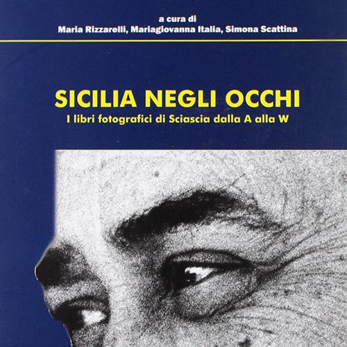 Leonardo Sciascia - Sicilia negli occhi