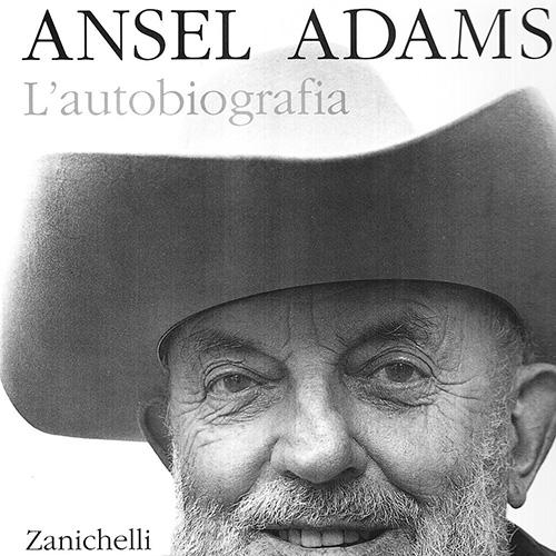 Ansel Adams - L'autobiografia
