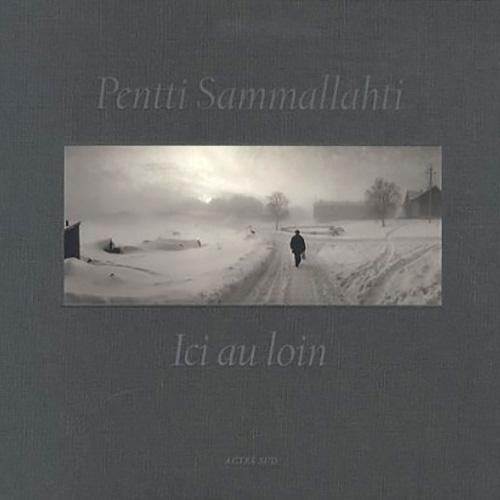 Pentti Sammallahti -Ici au loin