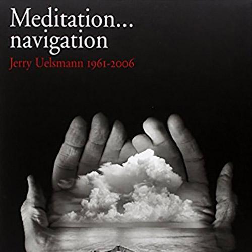 Jerry Uelsmann - Meditation...navigation