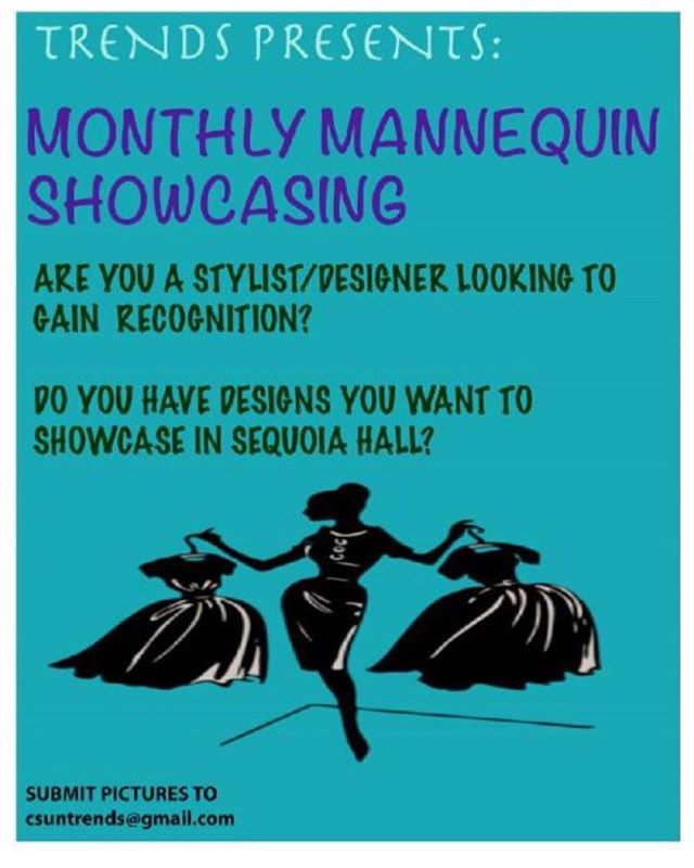 Monthly Mannequin Showcase! Have your designs and looks displayed in Sequoia Hall! Submit your looks by November 19!
