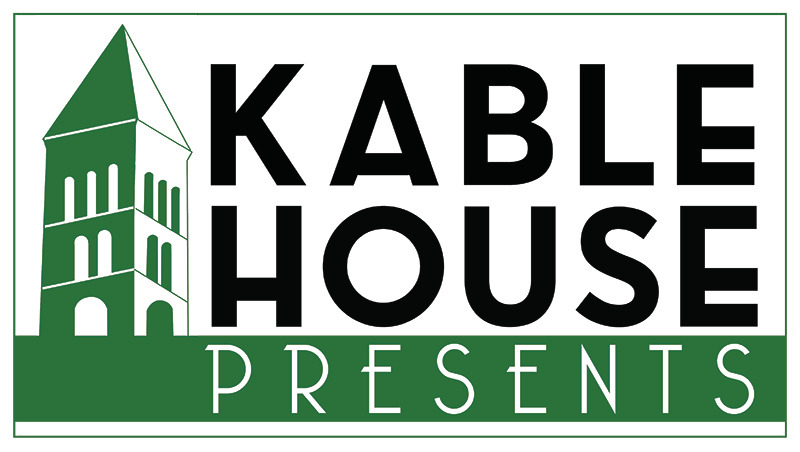 Kable House Presents