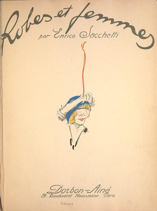 Robes et Femmes, a 1913 satirical fashion book by  Enrico Sacchetti.