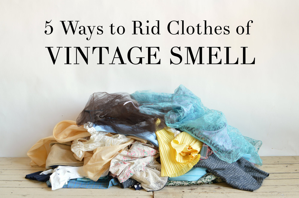 How to rid clothes of vintage smells