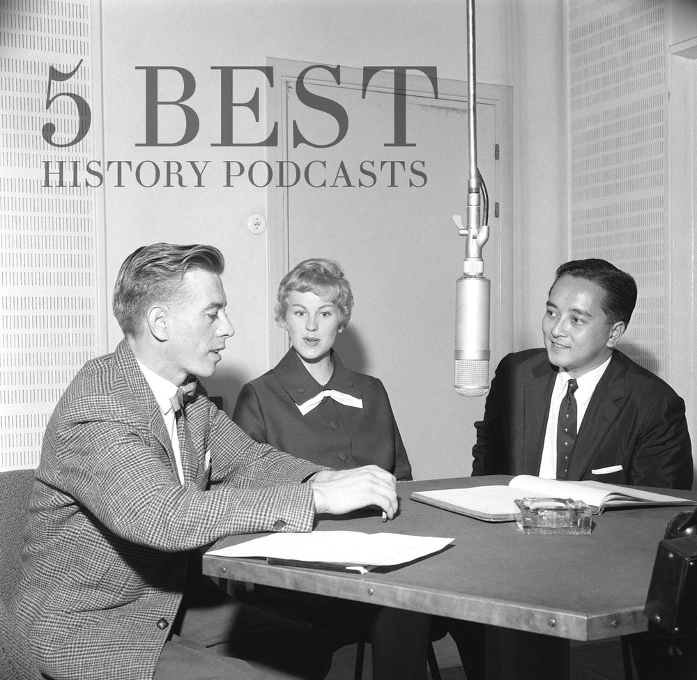 5 Best History Podcasts