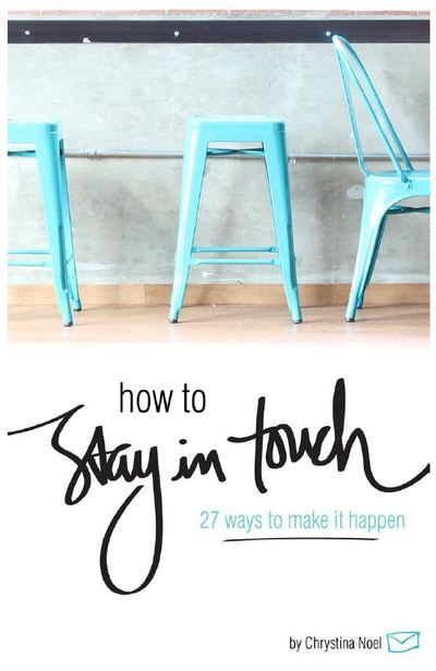 How to Stay in Touch: Chrystina Noel