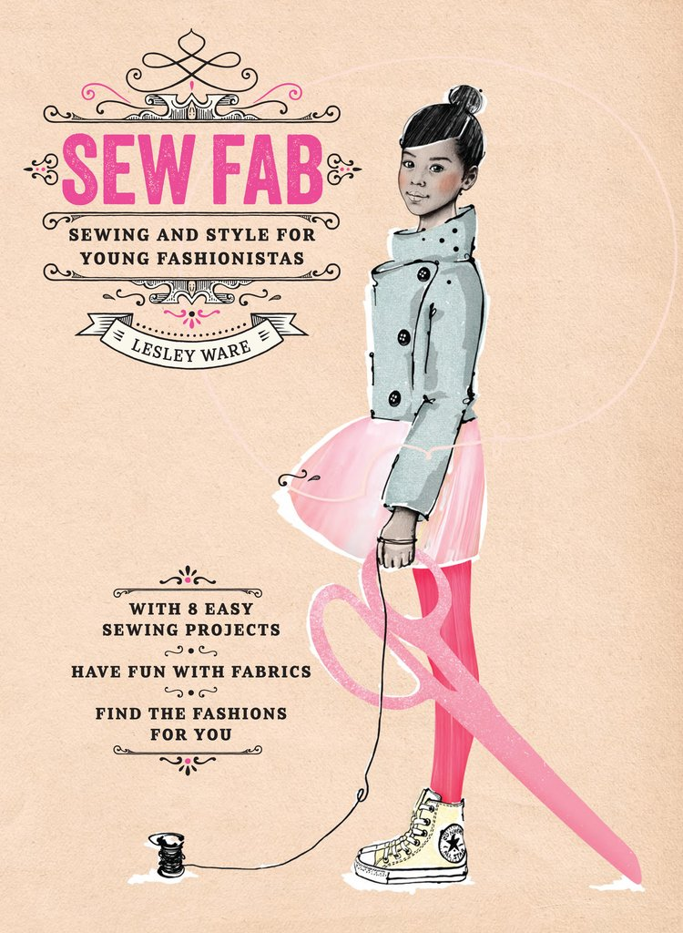 Sew Fab: Sewing and Style for Young Fashionistas