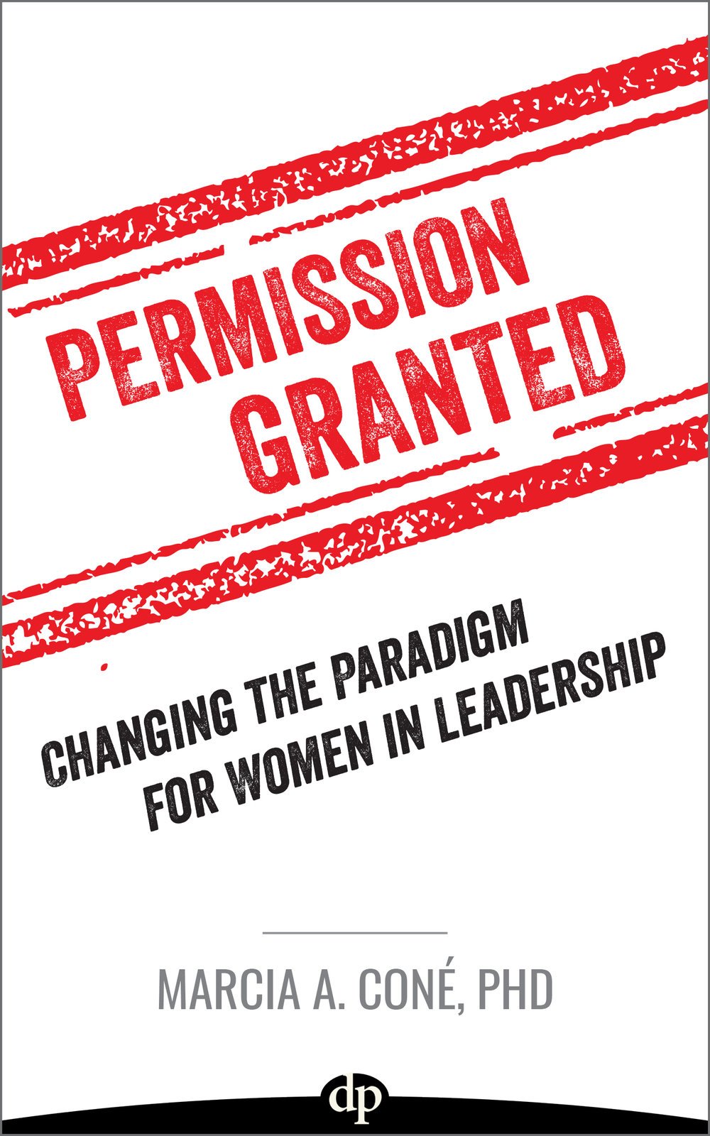 Permission Granted: Changing the Paradigm for Women in Leadership