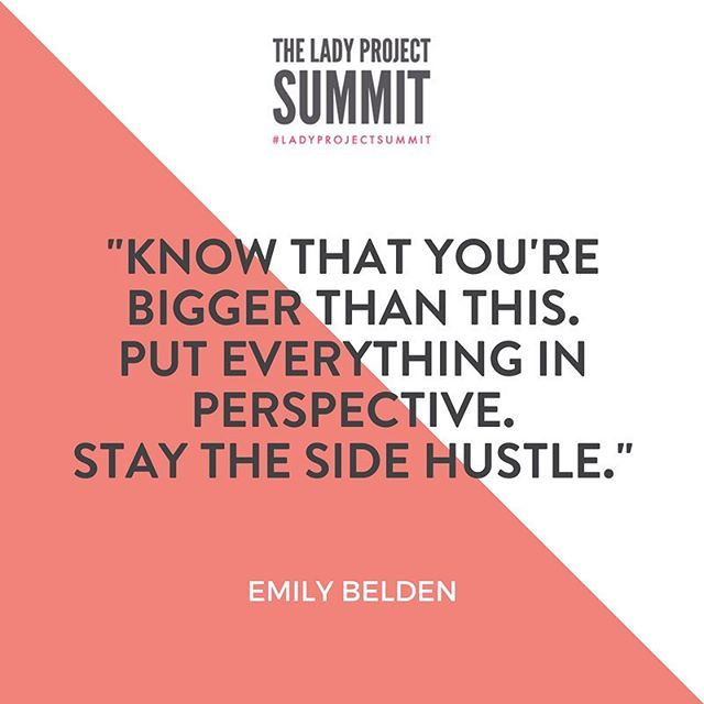 """Know that you're bigger than this. Put everything in perspective. Stay the side hustle."" - @emilybelden  This year's #LadyProjectSummit has an incredible line up of keynote speakers + workshop leaders! You don't want to miss out on this incredible event. Get your ticket by clicking the link in our bio."