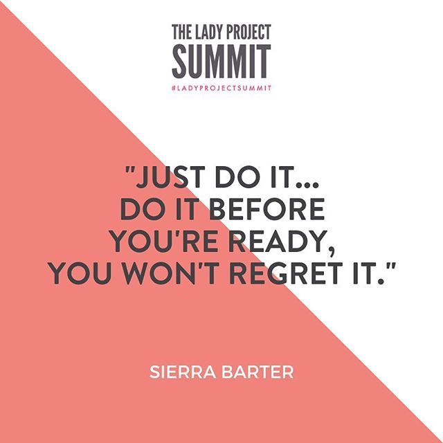 """Just do it...do it before you're ready, you won't regret it."" - @SierraBarter, @ladyprojectorg CEO + co-founder  This year's #LadyProjectSummit has an incredible line up of keynote speakers + workshop leaders! You don't want to miss out on this incredible event. Get your ticket by clicking the link in our bio."