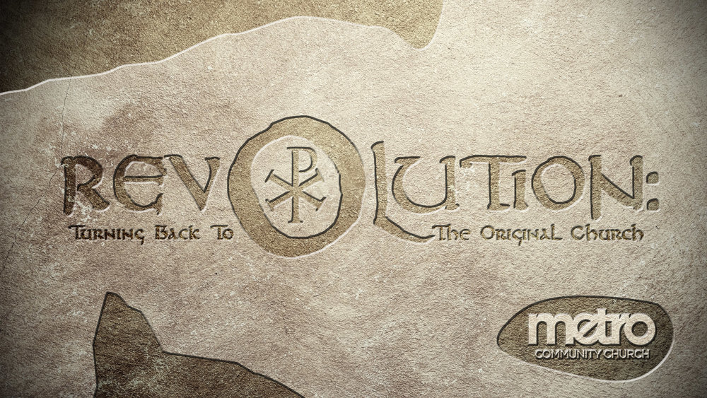 Revolution: Turning Back To The Original Church