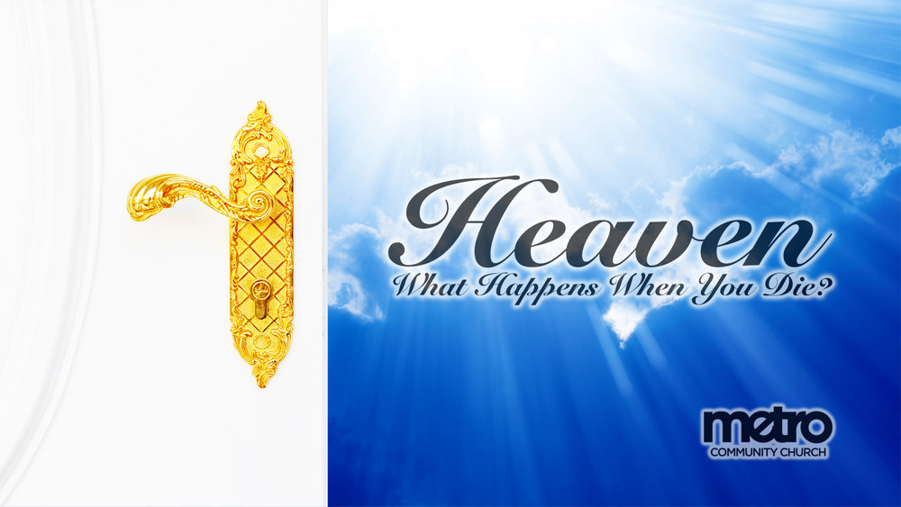 Heaven: What Happens When you Die?