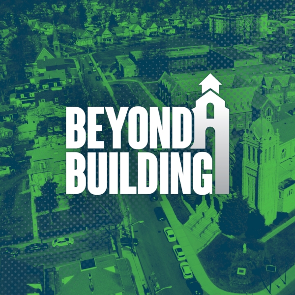 The Beyond A Building campaign