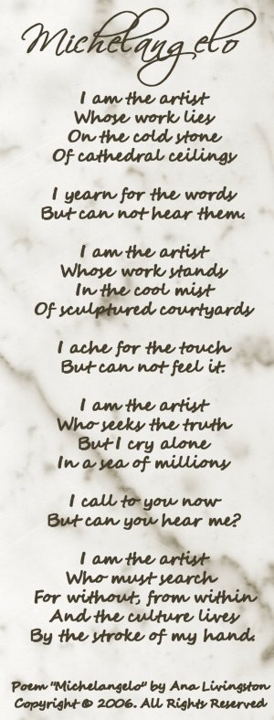 """Michelangelo""  Poetry and Writings Copyright © 2006, 2014 by Ana Livingston. All Rights Reserved"