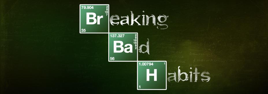 breaking bad habits banner.jpg