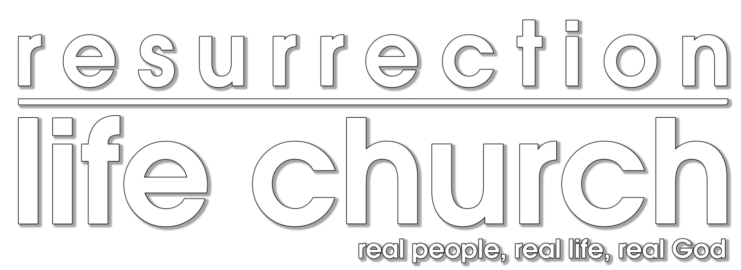 Resurrection Life Church — Real People, Real Life, Real God