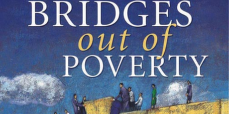 Bridges Out of Poverty - This interactive one-day workshop will give you a 'framework' for understanding poverty and how it relates to income groups: opening your eyes to a different perspective on how we live and work in society and community. Different groups in our society live by cues and habits that are 'hidden'; others don't see these cues and habits or understand how they function. You will learn about these and other thought-provoking, practical theories to develop a greater understanding of how to build bridges across sectors to achieve the ultimate goal of a sustainable and thriving communities.Next workshop: June 29 - CLICK HERE for more information