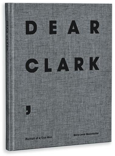 Dear Clark  by Sara-Lena Maierhofer