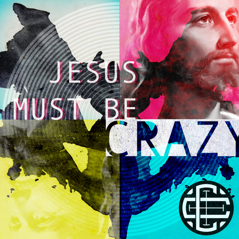 Jesus Must be Crazy