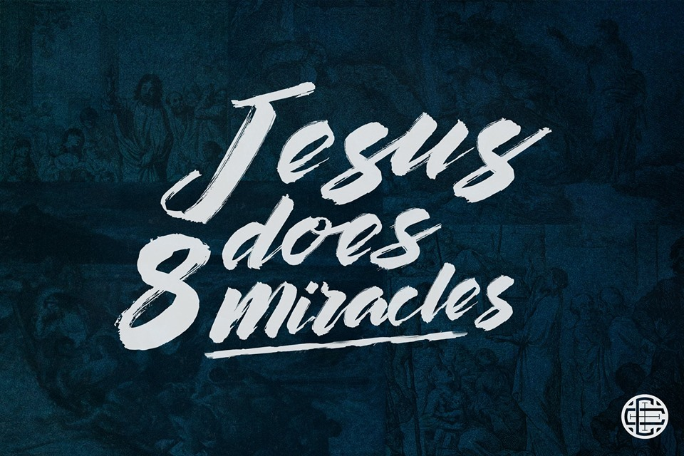 Jesus Does 8 Miracles