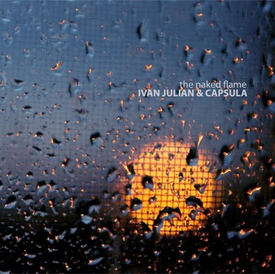 IVAN JULIAN & CAPSULA - The Naked Flame - Format: Vinyl, LP, Label: BLOODY HOTSAK Country: SPAIN Date: 2009