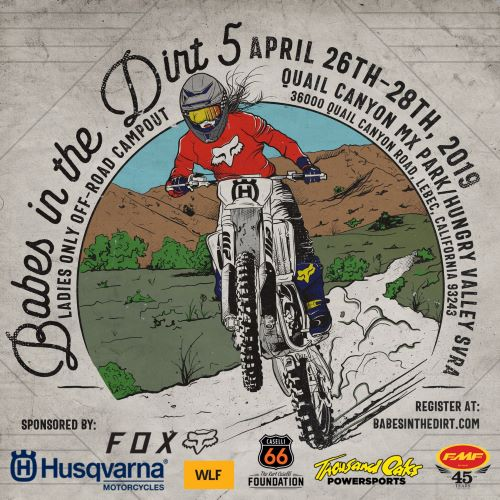 LADIES! - Join us at the Babes in the Dirt 5 ladies only weekend off-road campout on April 26th-28th, 2019 at Quail Canyon MX Park in Lebec, California.