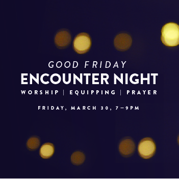 It's Good Friday and we are having a special encounter night at the offices 7-9pm. Join us for powerful night revealing the full meaning of the last supper!