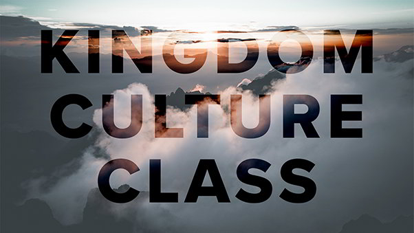 KINGDOM CULTURE CLASS - This is a 6 week course on Sundays immediately following church from 12:30-2:30pm September 23rd through November 4th designed to envision and train disciples of Jesus to live out the core values of the Kingdom of God.CLICK HERE TO SIGN UP