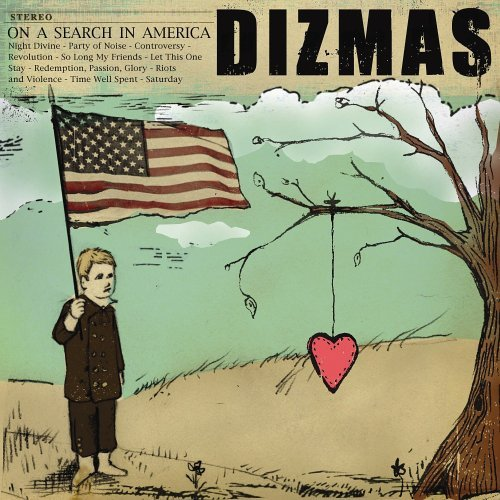 CD Dizmas - On The Search In America (2005)    150Kč    01. Revolution 02. Controversy 03. Riots And Violence 04. Let This One Stay 05. Redemption, Passion, Glory 06. Party Of Noise 07. Time Well Spent 08. So Long My Friends 09. Saturday 10. Night Divine