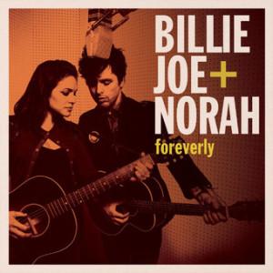 Billie_Joe_Norah_Foreverly.jpg