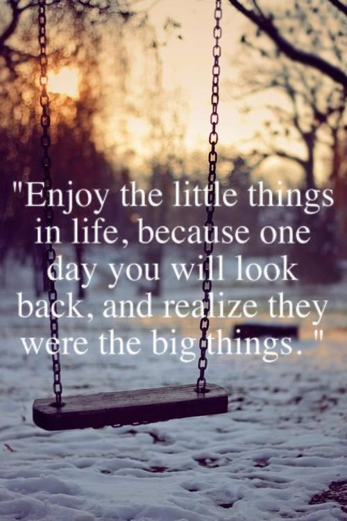 Happiness lives in the tiny moments and try not to get too caught up in the big picture that you miss them.