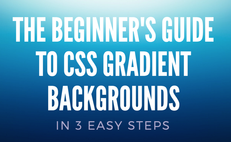 Learn how to create CSS Gradient backgrounds