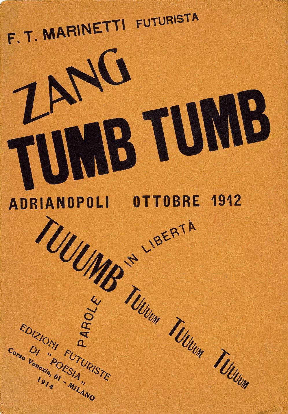 Filippo Marinetti,  Zang Tumb Tuuum : Adrianople October 1912, The Getty Research Institute, Los Angeles.