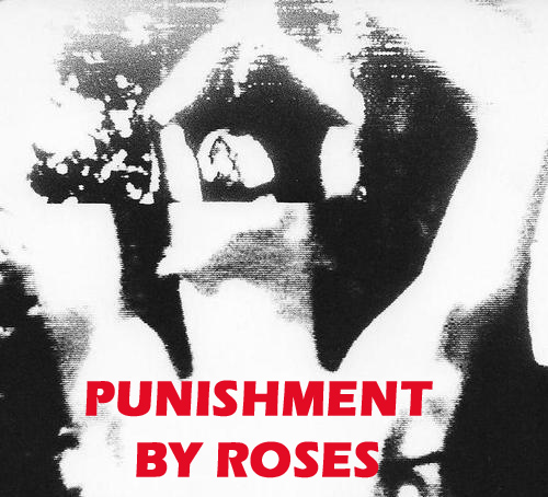 Punishment by Roses 2.jpg