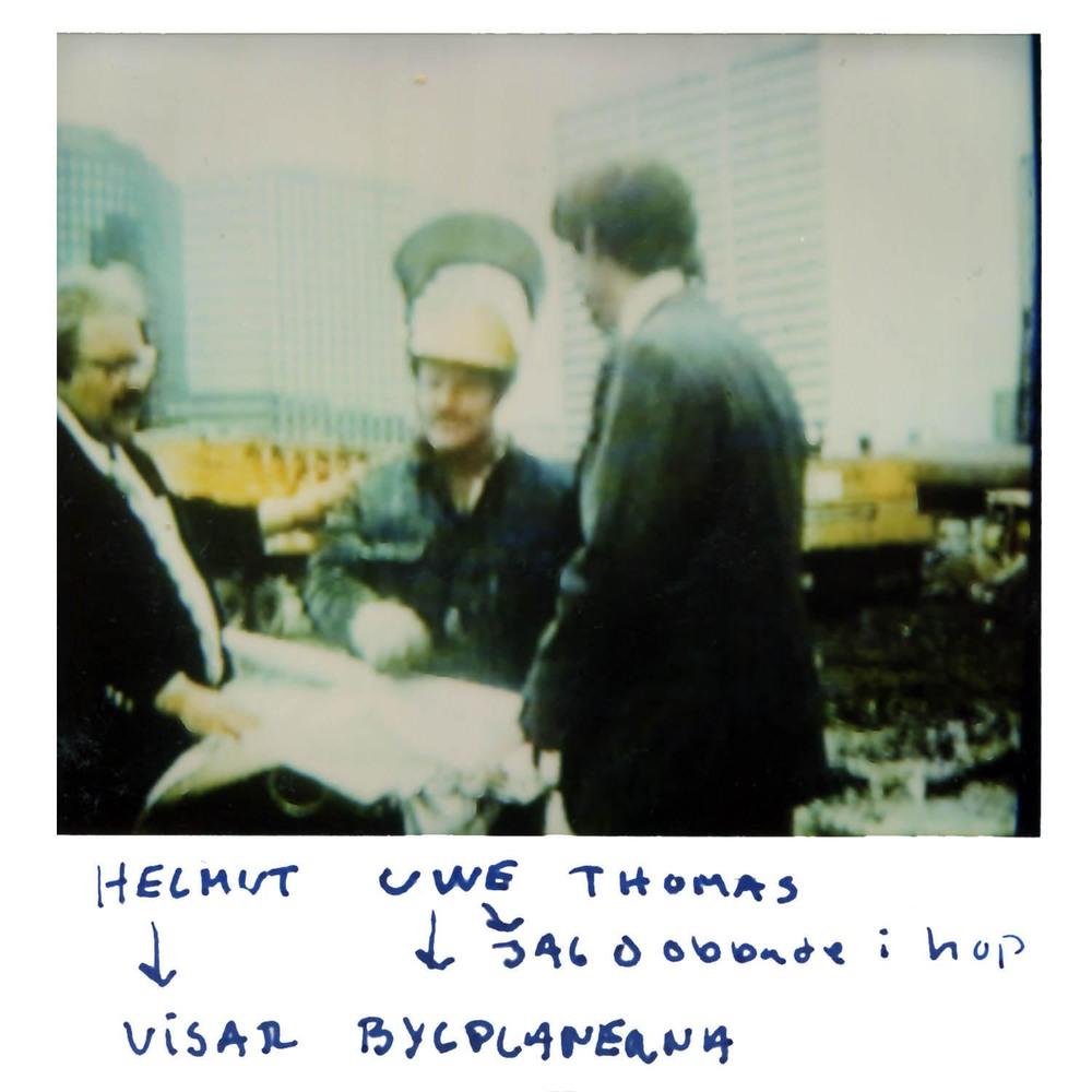 Helmut, Uwe, Thomas are the guys i   lived together with   They showed some blueprints