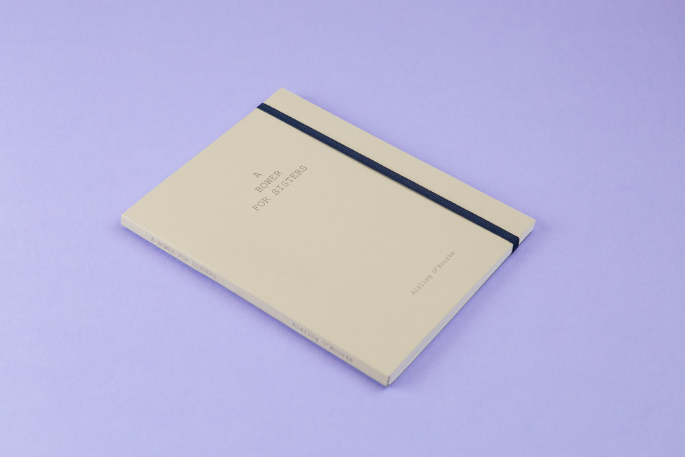 'A Bower for Sisters' by Aisling O'Rourke. Self-published photobook with photography by Aisling O'Rourke and designed by Read That Image.