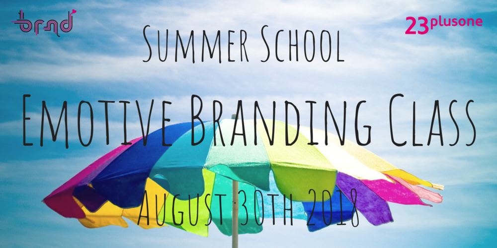 Summer School 23plusone Emotive Branding