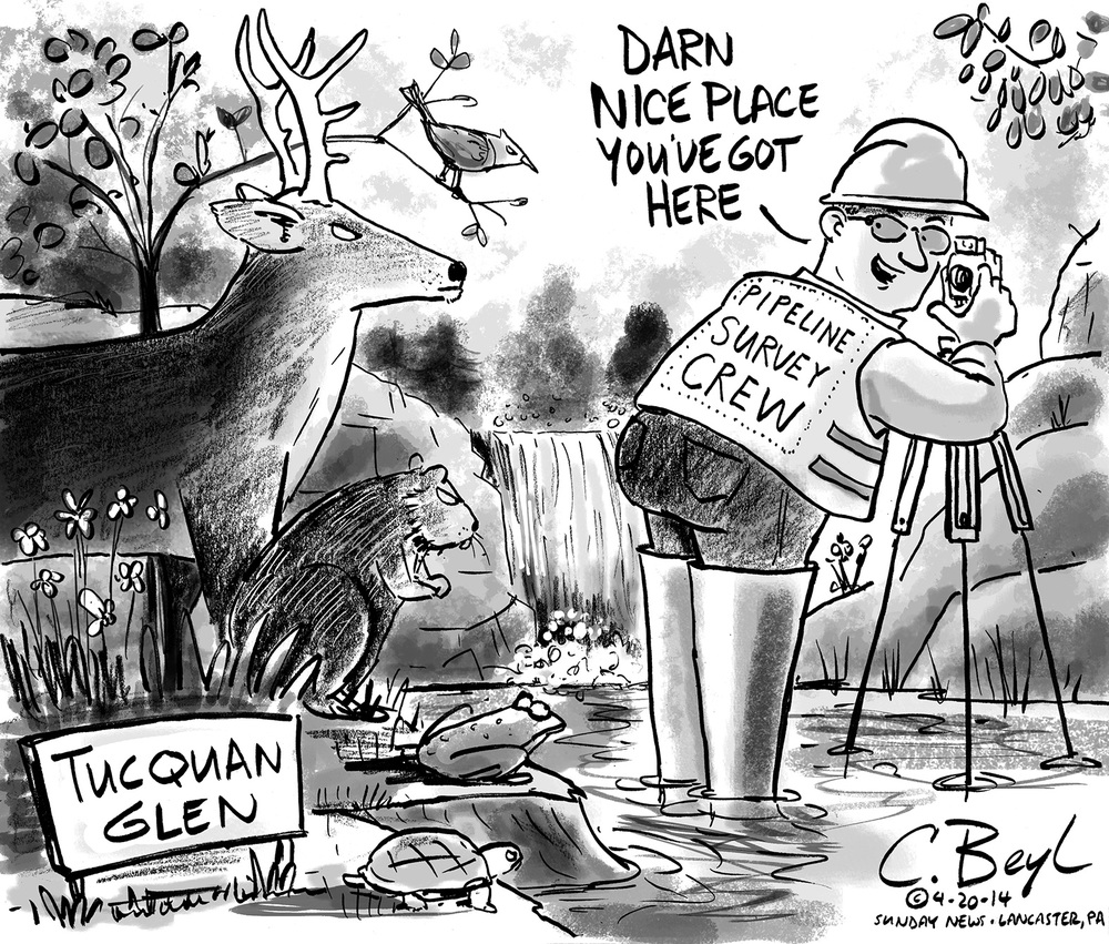 The cartoon today concerns the proposed natural gas pipeline that will run through some of the most pristine places in our county. With the history of environmental abuse by industry in Pennsylvania, you'd think by now we'd be able to find a better way to do things.