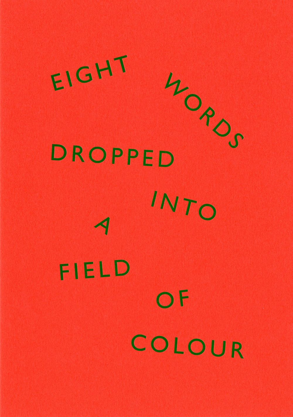 'Eight Words Dropped Into a Field of Colour', David Bellingham, 2013