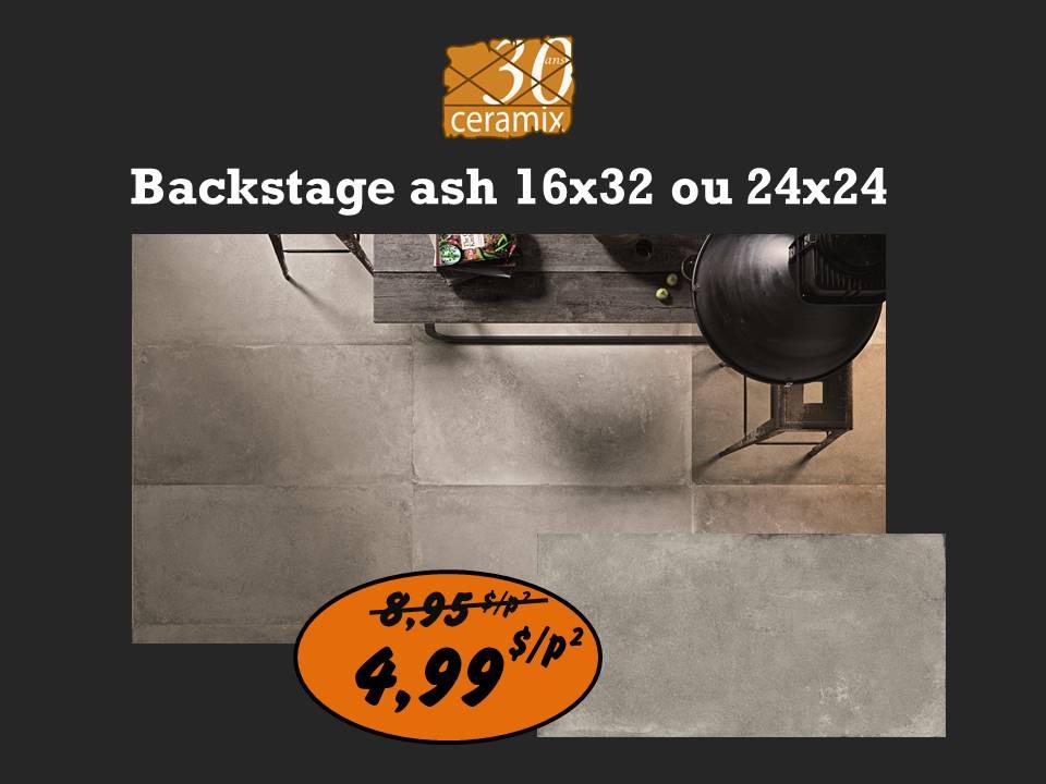 Backstage ash 16x32 ou 24x24