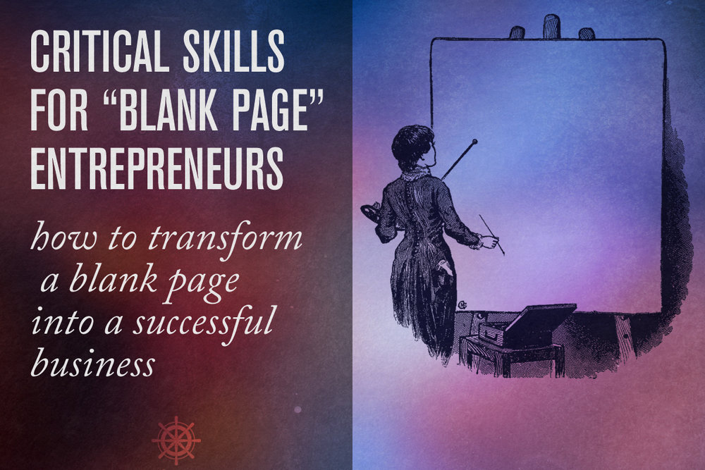Blank Page Entrepreneurs: Skills You Need For Success - Captain's Log • 15 minute read