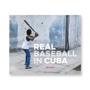 "BOOK ""Real Baseball in Cuba"" photographed by Ira Block"