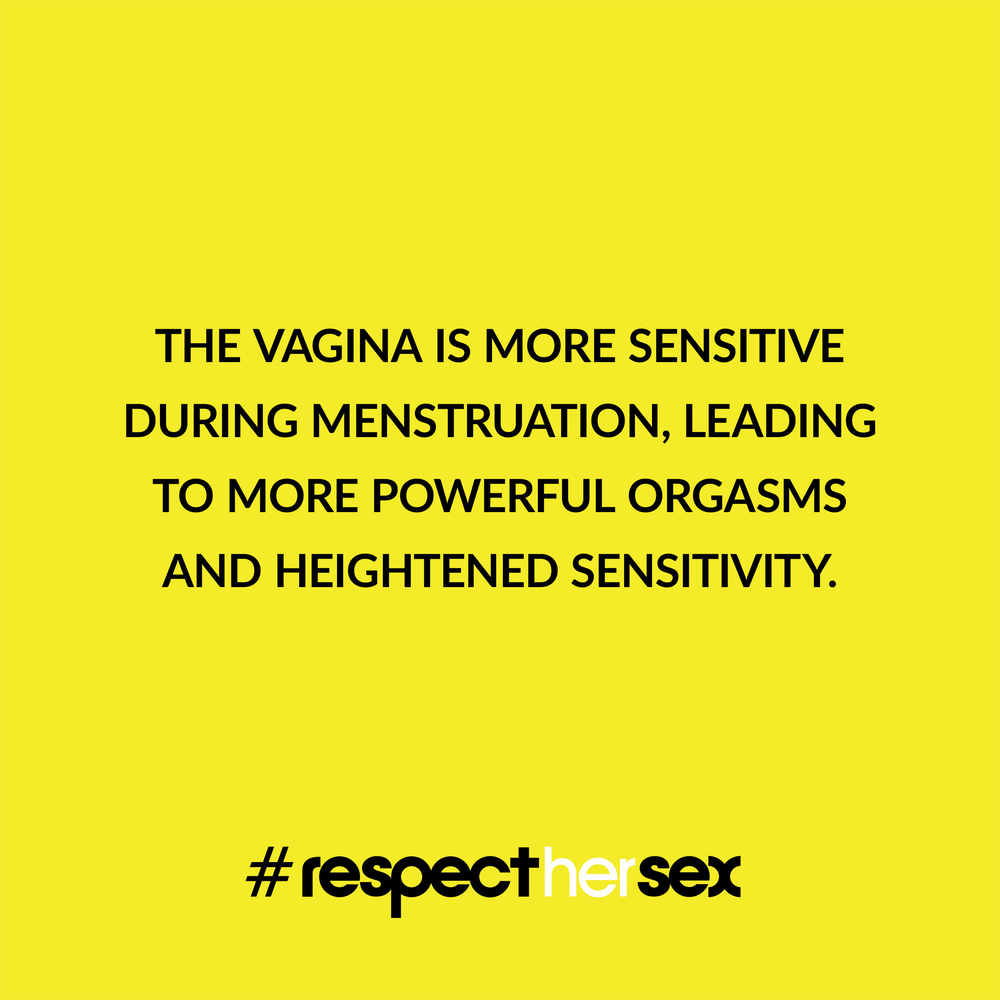 FACT 9: The vagina is more sensitive during menstruation, leading to more powerful orgasms and heightened sensitivity.   Source