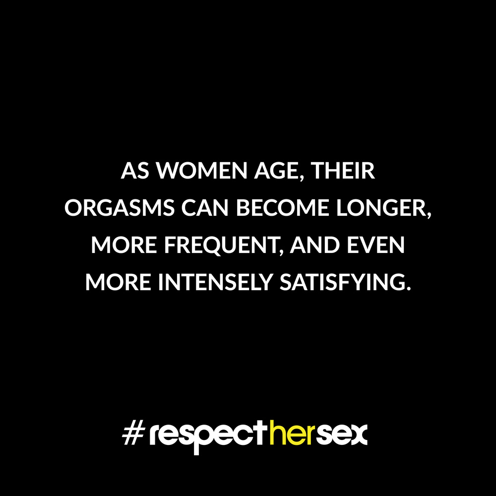 FACT 16: As women age, their orgasms can become longer, more frequent, and even more intensely satisfying.   Source