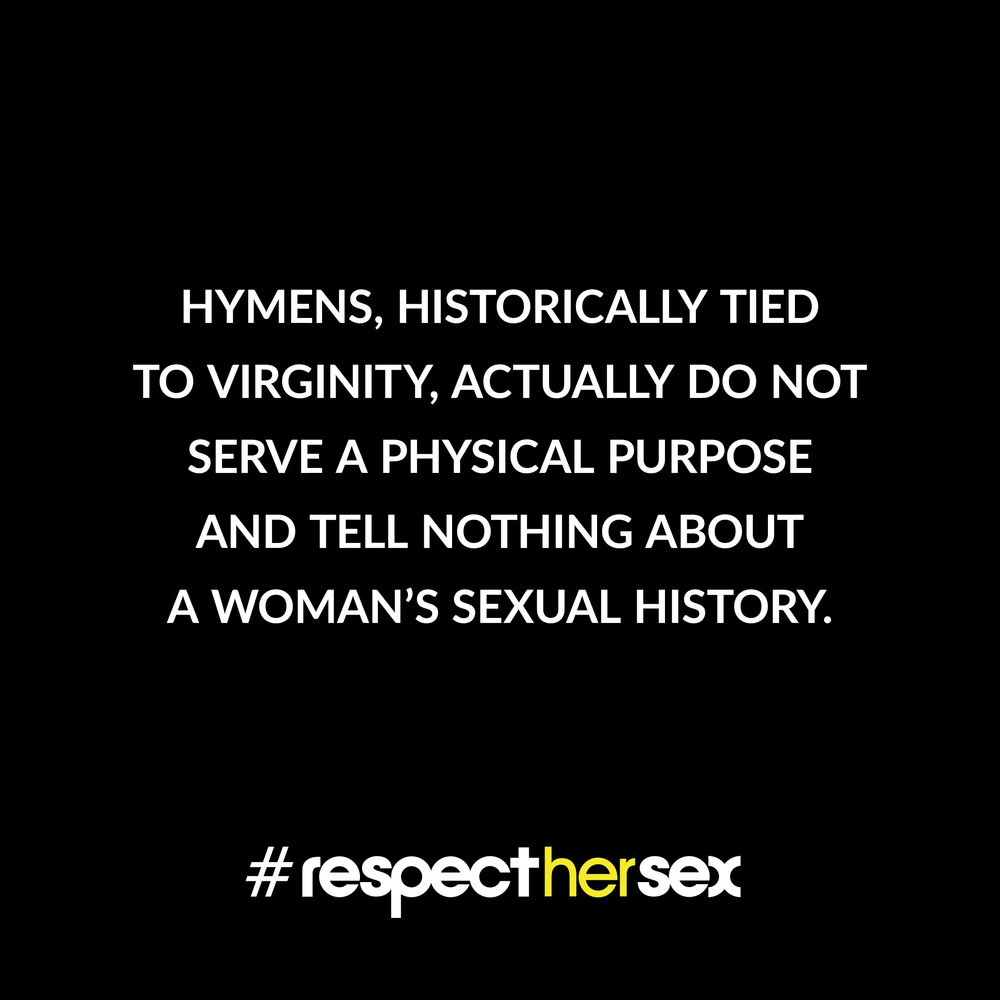 FACT 26: Hymens, historically tied to virginity, actually do not serve a physical purpose and tell nothing about a woman's sexual history.   Source